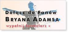 Dołącz do fanów Bryana Adamsa, wypełnij formularz zgłoszeniowy
